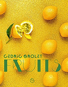 Fruits by Cedric Grolet